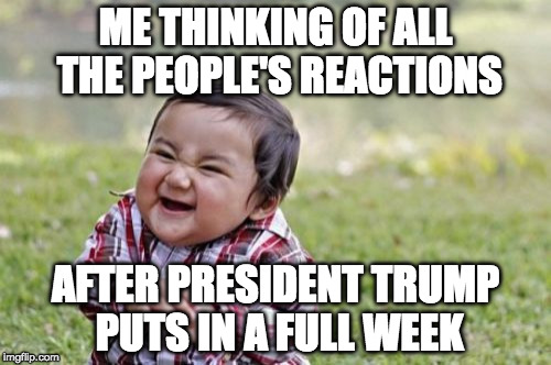 The bright orange sun is about to melt all the snowflakes | ME THINKING OF ALL THE PEOPLE'S REACTIONS AFTER PRESIDENT TRUMP PUTS IN A FULL WEEK | image tagged in evil toddler,snowflake,bacon,trump,safe zone,college liberal | made w/ Imgflip meme maker
