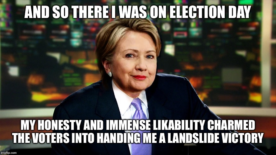 Brian Hilliams | AND SO THERE I WAS ON ELECTION DAY MY HONESTY AND IMMENSE LIKABILITY CHARMED THE VOTERS INTO HANDING ME A LANDSLIDE VICTORY | image tagged in brian hilliams | made w/ Imgflip meme maker