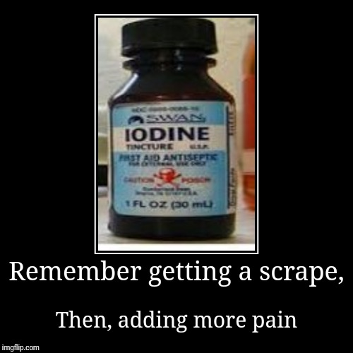 Remember getting a scrape, | Then, adding more pain | image tagged in funny,demotivationals | made w/ Imgflip demotivational maker