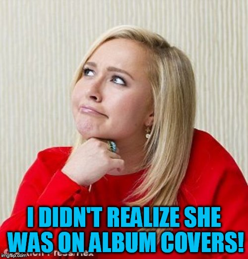 I DIDN'T REALIZE SHE WAS ON ALBUM COVERS! | made w/ Imgflip meme maker