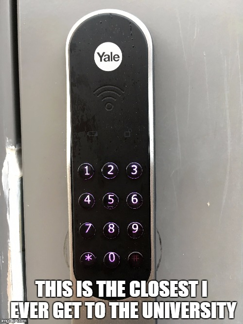 Yale University | THIS IS THE CLOSEST I EVER GET TO THE UNIVERSITY | image tagged in yale,university,humor | made w/ Imgflip meme maker