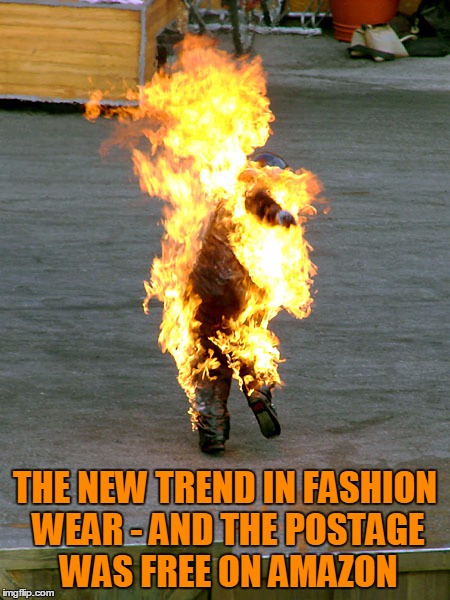 THE NEW TREND IN FASHION WEAR - AND THE POSTAGE WAS FREE ON AMAZON | made w/ Imgflip meme maker