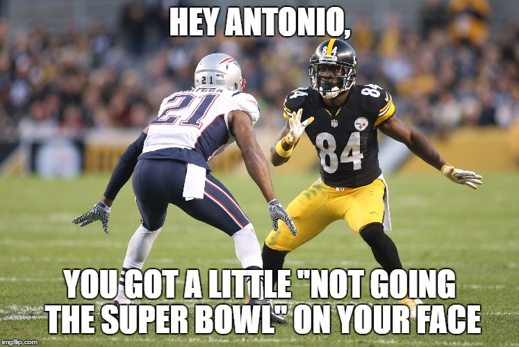 "HEY ANTONIO, YOU GOT A LITTLE ""NOT GOING THE SUPER BOWL"" ON YOUR FACE 