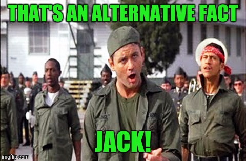 Alternative meme | THAT'S AN ALTERNATIVE FACT JACK! | image tagged in alternative facts,sewmyeyesshut,funny memes,stripes | made w/ Imgflip meme maker
