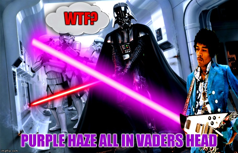Not many are aware that Hendrix was also a Jedi master.. | WTF? PURPLE HAZE ALL IN VADERS HEAD | image tagged in jimi hendrix,jedi,purple haze,darth vader,star wars,memestrocity | made w/ Imgflip meme maker