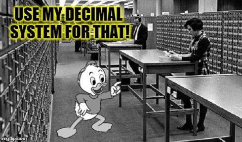 USE MY DECIMAL SYSTEM FOR THAT! | made w/ Imgflip meme maker