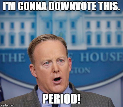 I'M GONNA DOWNVOTE THIS. PERIOD! | made w/ Imgflip meme maker