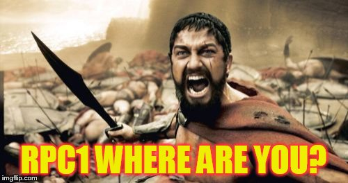 Sparta Leonidas Meme | RPC1 WHERE ARE YOU? | image tagged in memes,sparta leonidas | made w/ Imgflip meme maker