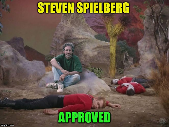 STEVEN SPIELBERG APPROVED | made w/ Imgflip meme maker