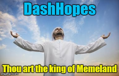 DashHopes Thou art the king of Memeland | made w/ Imgflip meme maker