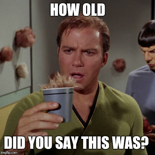 HOW OLD DID YOU SAY THIS WAS? | made w/ Imgflip meme maker