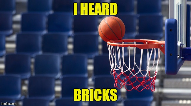 I HEARD BRICKS | made w/ Imgflip meme maker