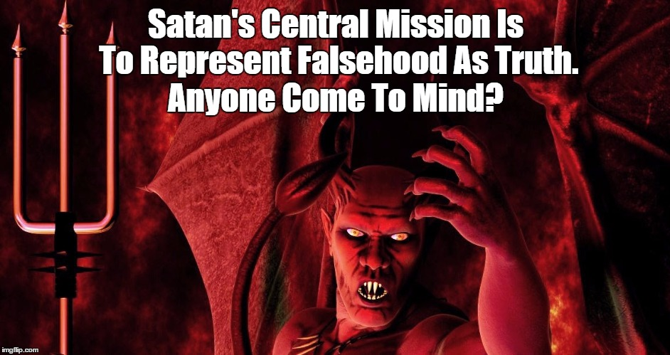 Satan's Central Mission | Satan's Central Mission Is To Represent Falsehood As Truth. Anyone Come To Mind? | image tagged in cs lewis,liar-in-chief trump,donald trump and epistemological ruin,post-truth trump,mendacity,falsehood | made w/ Imgflip meme maker