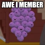 AWE I MEMBER | made w/ Imgflip meme maker