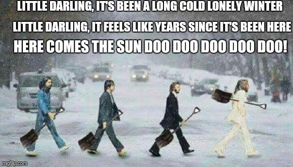 Abbey Road Winter | LITTLE DARLING, IT'S BEEN A LONG COLD LONELY WINTER HERE COMES THE SUN DOO DOO DOO DOO DOO! LITTLE DARLING, IT FEELS LIKE YEARS SINCE IT'S B | image tagged in beatles,abbey road,winter | made w/ Imgflip meme maker