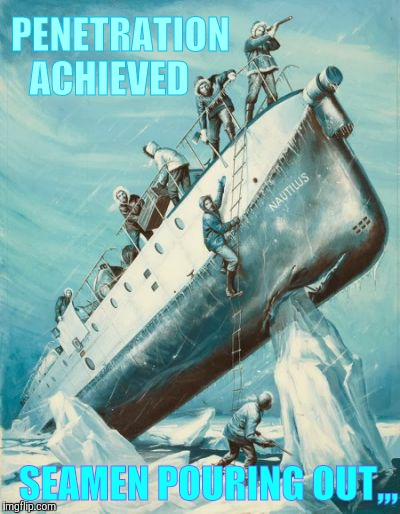 Sinkin deep, seamen coming out,,, | PENETRATION ACHIEVED SEAMEN POURING OUT,,, | image tagged in pulp art,seamen,submarine,ship's a'goin down,sinkin in | made w/ Imgflip meme maker