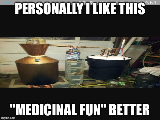 "PERSONALLY I LIKE THIS ""MEDICINAL FUN"" BETTER 
