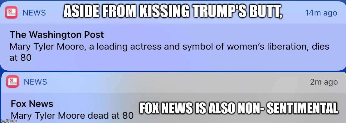I guess Fox News is the whole package of terrible news | ASIDE FROM KISSING TRUMP'S BUTT, FOX NEWS IS ALSO NON- SENTIMENTAL | image tagged in jerks,foxnewssucks | made w/ Imgflip meme maker