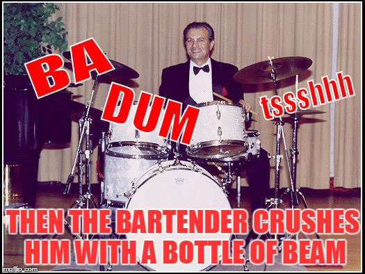 THEN THE BARTENDER CRUSHES HIM WITH A BOTTLE OF BEAM | made w/ Imgflip meme maker