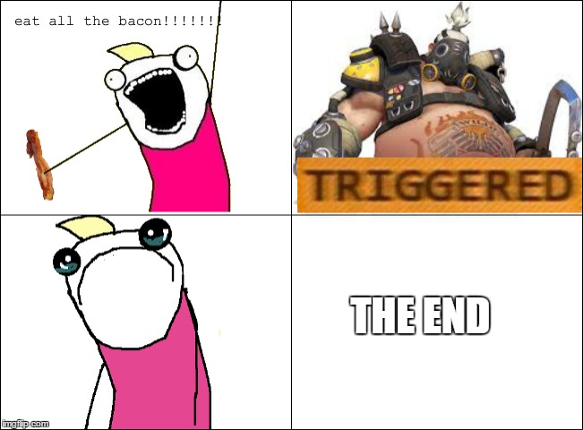 1ieowh image tagged in overwatch,memes,funny,x all the y,bacon,rage comics