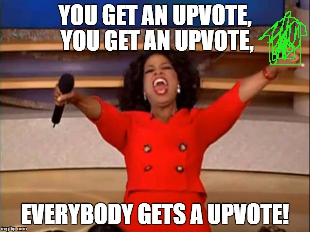 Oprah You Get A Meme | YOU GET AN UPVOTE, YOU GET AN UPVOTE, EVERYBODY GETS A UPVOTE! | image tagged in memes,oprah you get a | made w/ Imgflip meme maker
