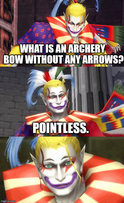 Bad Pun Kefka has a point. | WHAT IS AN ARCHERY BOW WITHOUT ANY ARROWS? POINTLESS. | image tagged in bad pun kefka,bows and arrows,aegis_runestone,funny | made w/ Imgflip meme maker