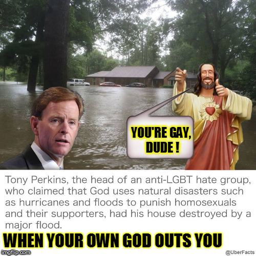 YOU'RE GAY, DUDE ! WHEN YOUR OWN GOD OUTS YOU | image tagged in jesus,gay,homo,lgbt,karma,karma's a bitch | made w/ Imgflip meme maker