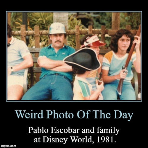 Narcos En Fantasyland | Weird Photo Of The Day | Pablo Escobar and family at Disney World, 1981. | image tagged in funny,demotivationals,wierd,photo of the day,pablo escobar,disney world | made w/ Imgflip demotivational maker