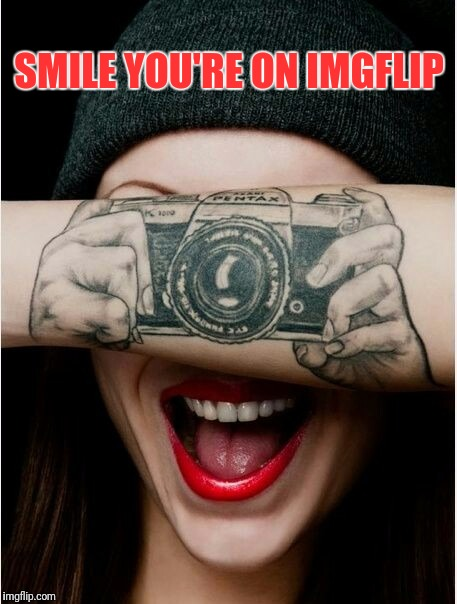 Smile ツ (Tattoo week a The_Lapsed_Jedi event) | SMILE YOU'RE ON IMGFLIP | image tagged in memes,tattoos,the_lapsed_jedi,funny memes | made w/ Imgflip meme maker