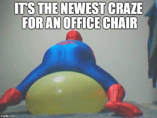 IT'S THE NEWEST CRAZE FOR AN OFFICE CHAIR | made w/ Imgflip meme maker