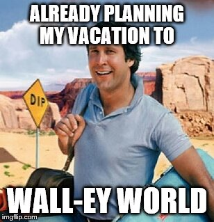 You'll be whistling Living La Vida Loca out of your........... | ALREADY PLANNING MY VACATION TO WALL-EY WORLD | image tagged in chevy chase,memes,funny,mexico wall | made w/ Imgflip meme maker