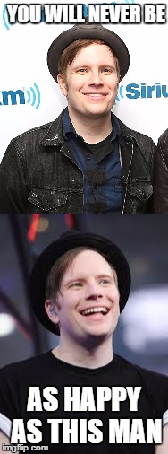 Patrick Stump | YOU WILL NEVER BE AS HAPPY AS THIS MAN | image tagged in patrick stump,fall out boy | made w/ Imgflip meme maker