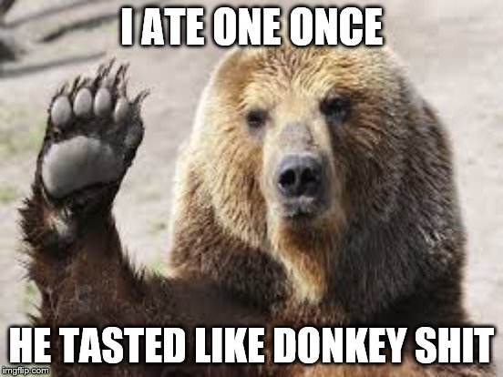 I ATE ONE ONCE HE TASTED LIKE DONKEY SHIT | made w/ Imgflip meme maker