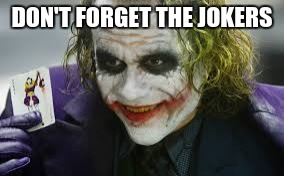 DON'T FORGET THE JOKERS | made w/ Imgflip meme maker