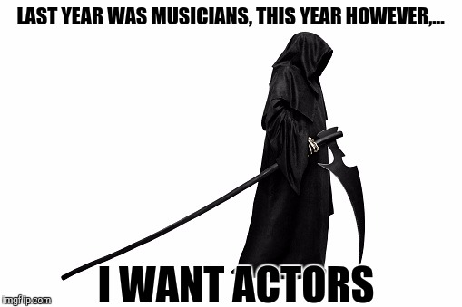 Rip Sir John Vincent Hurt. 1940-2017.  | LAST YEAR WAS MUSICIANS, THIS YEAR HOWEVER,... I WANT ACTORS | image tagged in sewmyeyesshut,funny memes,death,john hurt | made w/ Imgflip meme maker