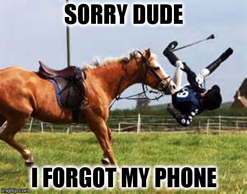 When leave home and realize you forgot your phone | image tagged in memes | made w/ Imgflip meme maker