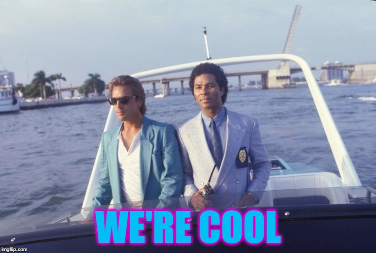 WE'RE COOL | made w/ Imgflip meme maker