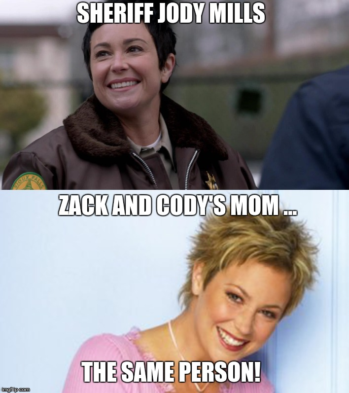 WHAT THE HELL!!! | SHERIFF JODY MILLS ZACK AND CODY'S MOM ... THE SAME PERSON! | image tagged in supernatural,jody mills,zach and cody | made w/ Imgflip meme maker