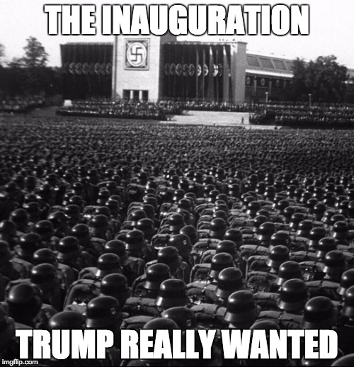Trump's Dream Inauguration |  THE INAUGURATION; TRUMP REALLY WANTED | image tagged in memes,trump,donald trump,donald trump approves,nazi,trump inauguration | made w/ Imgflip meme maker