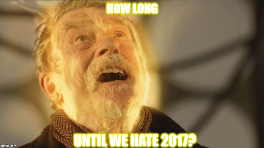 John Hurt died in 2017 | HOW LONG UNTIL WE HATE 2017? | image tagged in john hurt,2017 | made w/ Imgflip meme maker