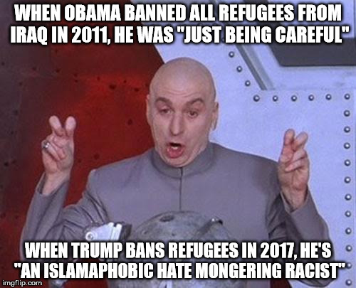 "Liberal logic...or lack thereof? |  WHEN OBAMA BANNED ALL REFUGEES FROM IRAQ IN 2011, HE WAS ""JUST BEING CAREFUL""; WHEN TRUMP BANS REFUGEES IN 2017, HE'S ""AN ISLAMAPHOBIC HATE MONGERING RACIST"" 