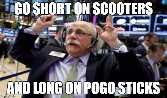 GO SHORT ON SCOOTERS AND LONG ON POGO STICKS | made w/ Imgflip meme maker