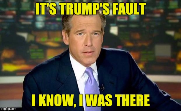 IT'S TRUMP'S FAULT I KNOW, I WAS THERE | made w/ Imgflip meme maker