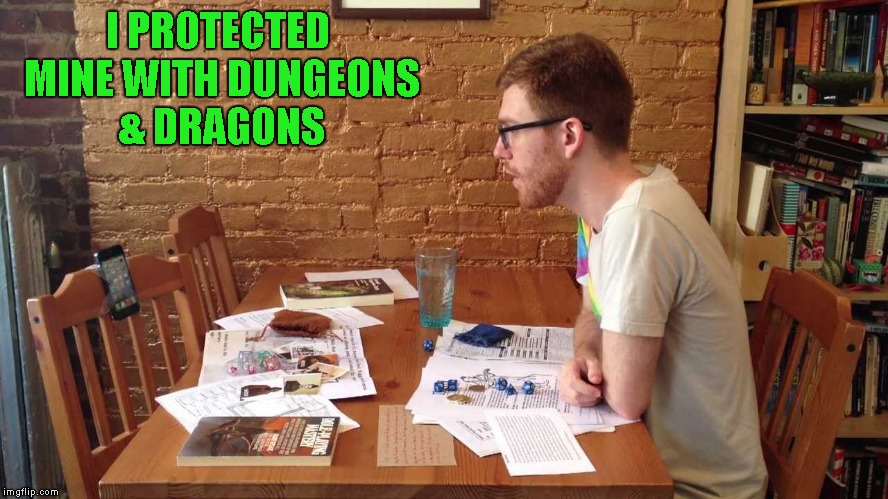 I PROTECTED MINE WITH DUNGEONS & DRAGONS | made w/ Imgflip meme maker