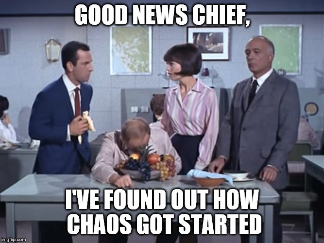 GOOD NEWS CHIEF, I'VE FOUND OUT HOW CHAOS GOT STARTED | made w/ Imgflip meme maker