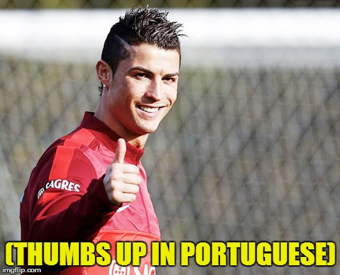 (THUMBS UP IN PORTUGUESE) | made w/ Imgflip meme maker
