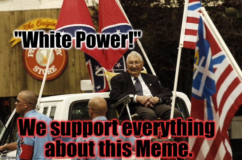 "Weimar REPUBLICANS | ""White Power!"" We support everything about this Meme. 