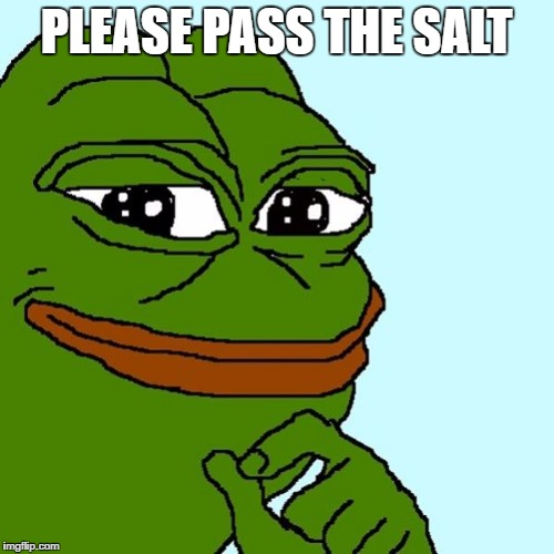 PLEASE PASS THE SALT | made w/ Imgflip meme maker