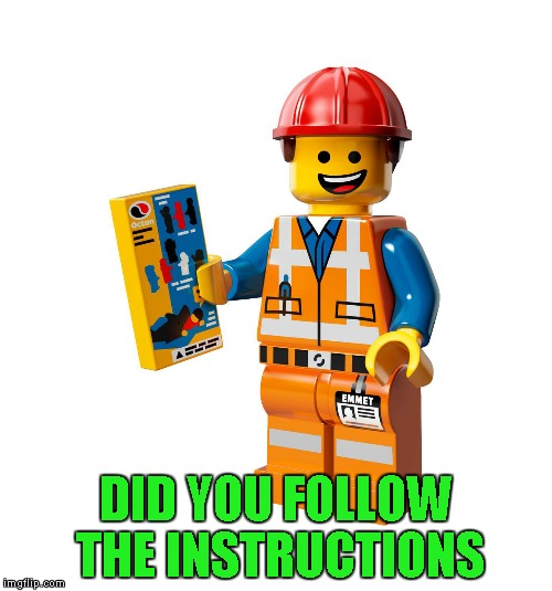 DID YOU FOLLOW THE INSTRUCTIONS | made w/ Imgflip meme maker