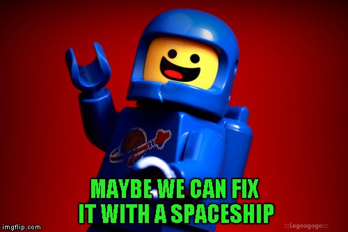 MAYBE WE CAN FIX IT WITH A SPACESHIP | made w/ Imgflip meme maker